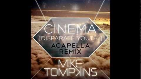 Mike Tompkins - Cinema (Disparate Youth) (Acapella Remix)