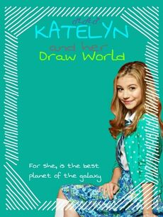 Katelyn and her Draw World poster