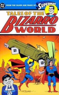 Cover for the Superman: Tales of the Bizarro World Trade Paperback