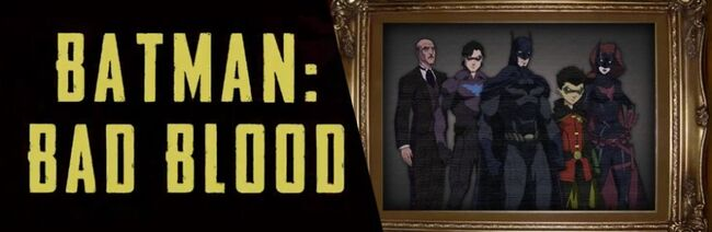 Batman Bad Blood Header