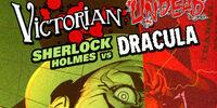 Victorian Undead: Sherlock Holmes vs. Dracula Vol 1
