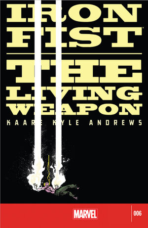 Iron Fist The Living Weapon Vol 1 6