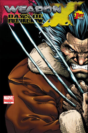 Weapon X Days of Future Now Vol 1 1
