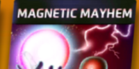 Magnetic Mayhem (1)
