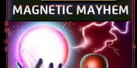 Magnetic Mayhem (Season XX)