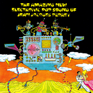The Amazing New Electronic Pop Sound Of Jean Jacques Perrey - Jean Jacques Perrey