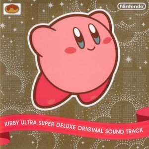 Kirby Ultra Super Deluxe Original Sound Track - Jun Ishikawa, Hirokazu Ando