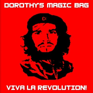Viva La Revolution - Dorothy's Magic Bag