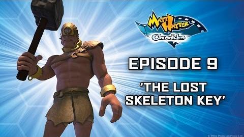 Hatter TV Episode 9 – The Lost Skeleton Key