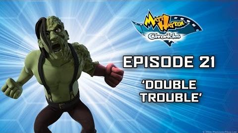 Hatter TV Episode 21 – Double Trouble