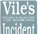 Vile's Incident: Eden dome, its sin and rebirth