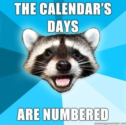 File:Lame-Pun-Coon-the-calendars-days-are-numbered.jpeg
