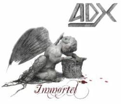 ADX -Immortel