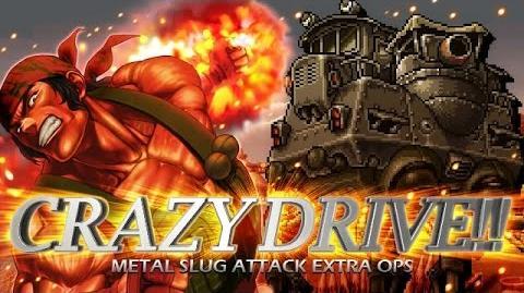 Crazy Drive Extra Ops (Metal Slug Attack)