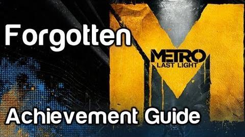 Forgotten - Metro Last Light Achievement Guide