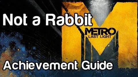 Not A Rabbit - Metro Last Light Achievement Guide