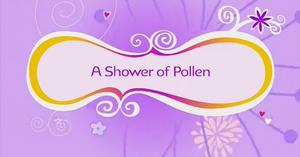 A Shower of Pollen