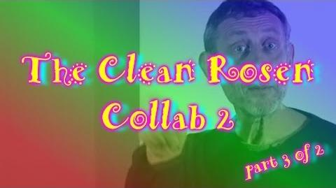 The Clean Rosen Collab 2 (Part 3 of 2)