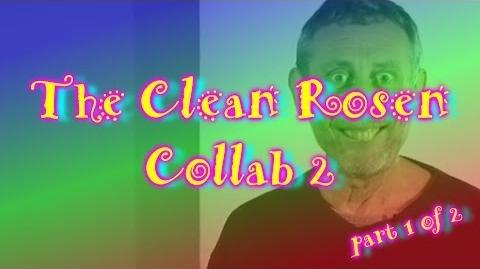 The Clean Rosen Collab 2 (Part 1 of 2)