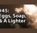 3x001 - Eggs, soap, and lighter