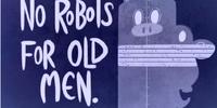 No Robots For Old Men