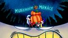 Mushroommenace