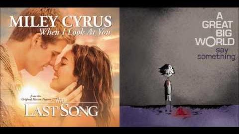 Miley Cyrus vs. A Great Big World - When I Say Something (Mashup)