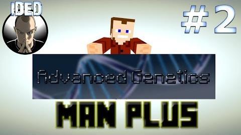 Minecraft Tutorials - Advanced Genetics - Man Plus