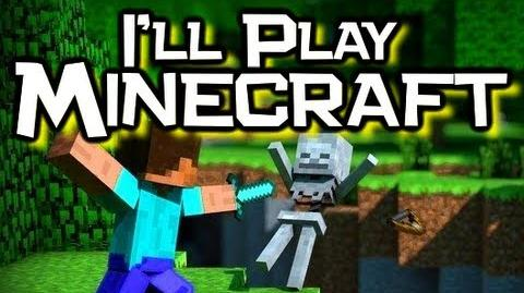 "♪ ""I'll Play Minecraft"" Song - Original Minecraft Song & Animation (Music Video)"