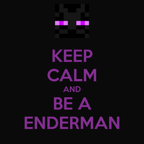 File:Keep-calm-and-be-a-enderman-3.png