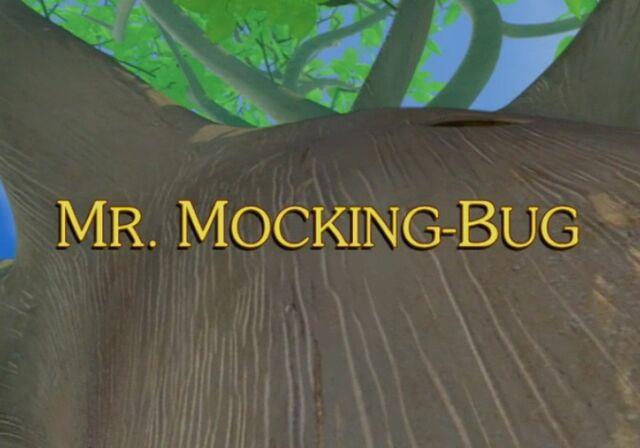 File:Sunny Patch Mr. Mocking-Bug.jpg
