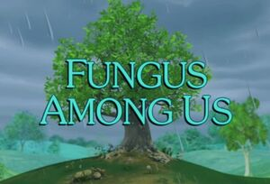 Sunny Patch Fungus Among Us Title