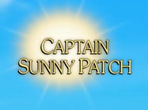 Sunny Patch Captain Sunny Patch
