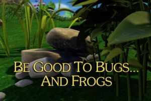 Sunny Patch Be Good to Bugs...and Frogs Title