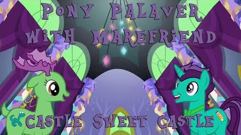 Castle Sweet Castle - Pony Palaver with Marefriend