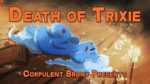 Death of Trixie - Corpulent Brony Presents - In the Closet