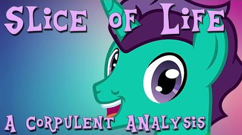 Slice of Life - A Corpulent Analysis