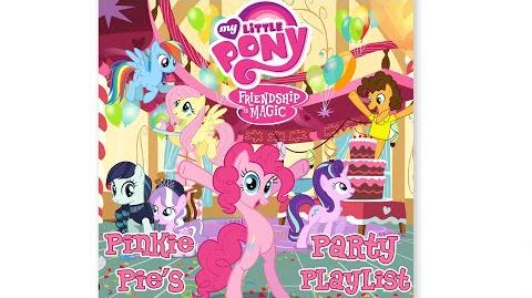 "MLP Friendship is Magic - Pinkie Pie's Party Playlist ""The Spectacle"" Audio"