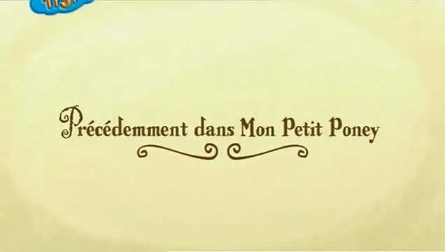 File:French 'Previously on My Little Pony'.png