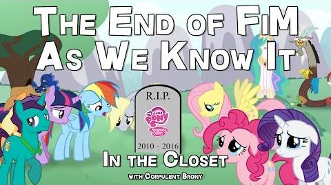 The End of FiM As We Know It - In the Closet
