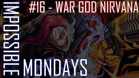 Impossible Mondays 16 - War God Nirvana