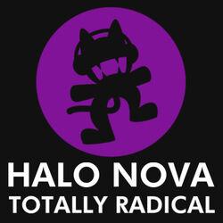 Halo Nova - Totally Radical