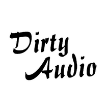 Dirty Audio New