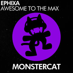 Ephixa - Awesome To The Max