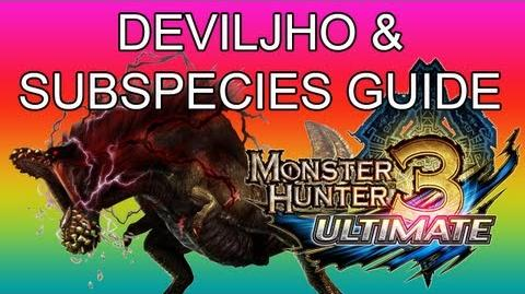 Monster Hunter 3 Ultimate - G2★ Deviljho & subspecies guide 怒り喰らうイビルジョー-0