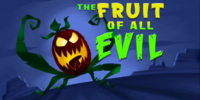 The Fruit of All Evil