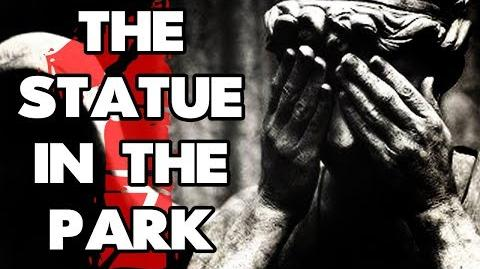 """""""The Statue in the Park"""" (Part 1) reading by MrCreepyPasta"""