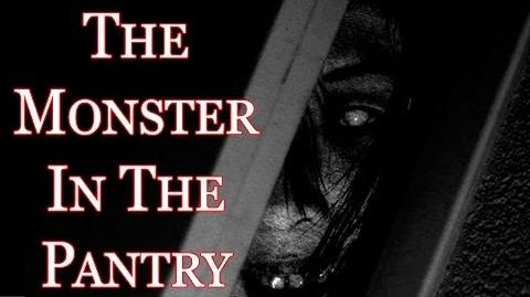 """The Monster In The Pantry"" reading by Mr. CreepyPasta"