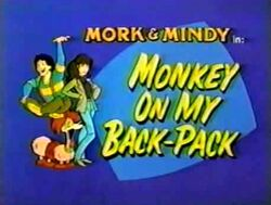 Mork & Mindy The Animated Series 25 Monkey on My Back-Pack