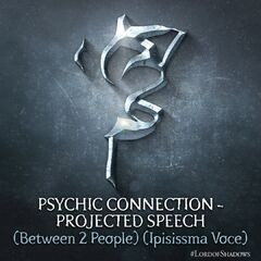 Psychic Connection - Projected Speech (